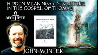 Hidden Meanings and Structure in the Gospel of Thomas