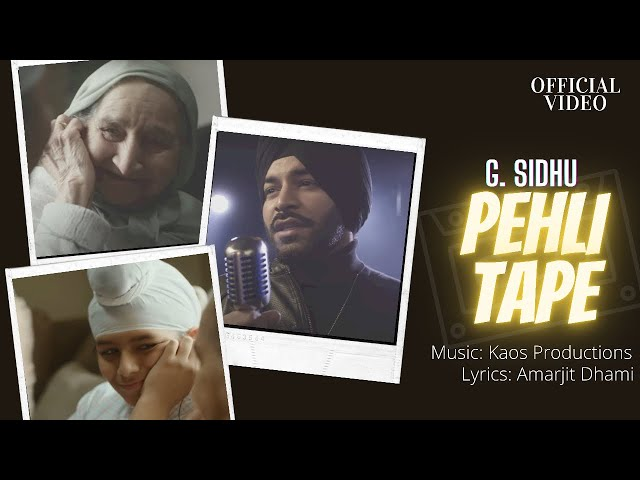 PEHLI TAPE (Official Video) | G. Sidhu | Kaos Productions | Dhami Amarjit | Musik Therapy