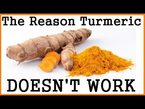 The Reason Why Turmeric Doesn't Work!