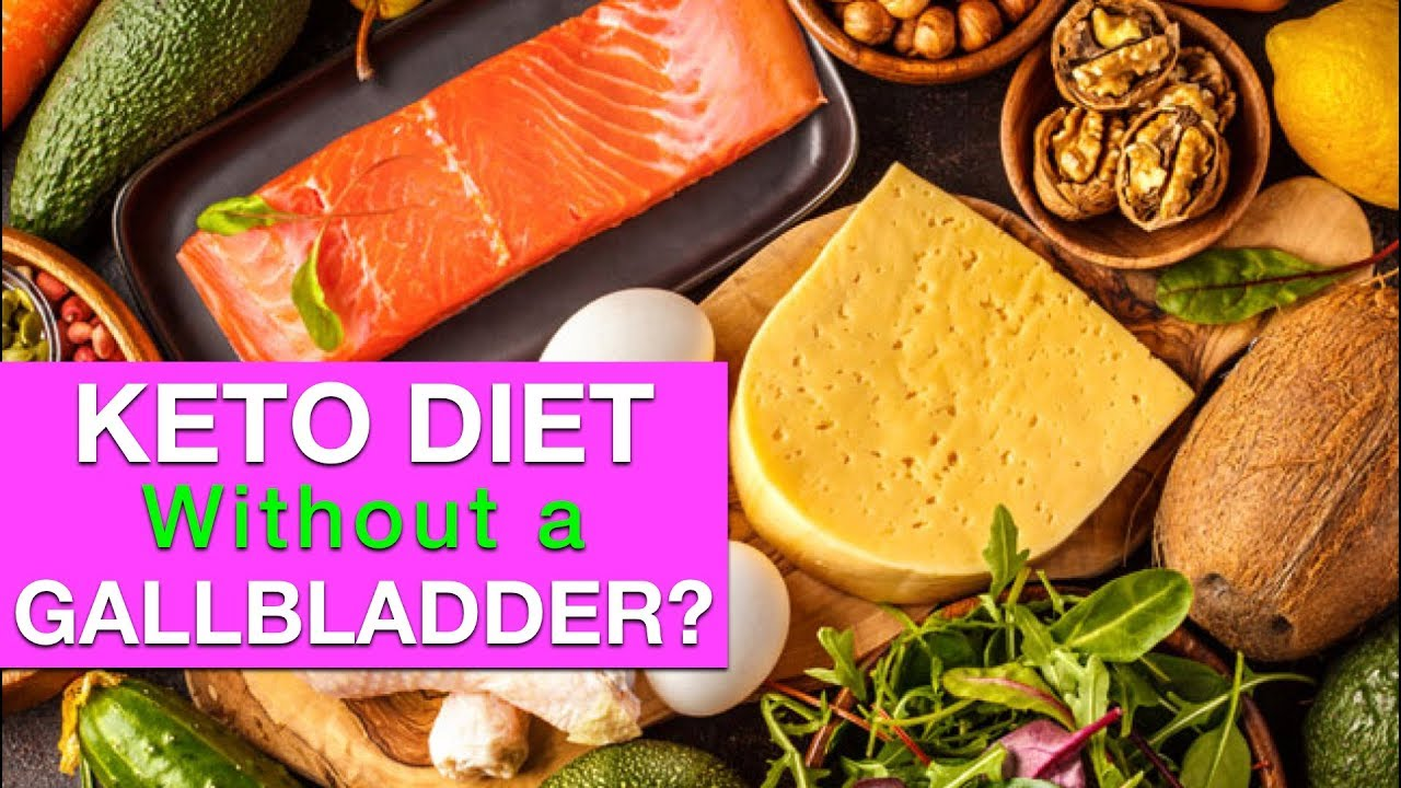 can you do the ketogenic diet without a gallbladder
