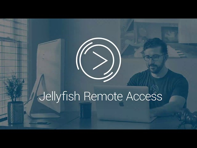Jellyfish Remote Access