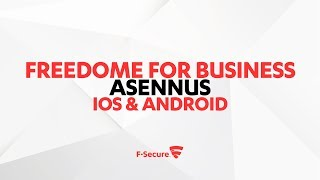 F-Secure Freedome for Business - Asennus iOS & Android laitteisiin
