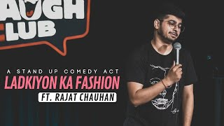 Ladkiyon ka fashion | Stand-up comedy by Rajat Chauhan (Ninth Video)