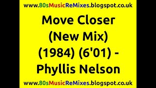 Move Closer (New Mix) - Phyllis Nelson