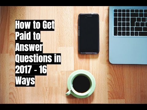 How to Get Paid to Answer Questions in 2017 - 16 Ways - Self Made