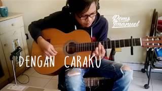 Download Lagu Arsy Widianto, Brisia Jodie - Dengan Caraku - Fingerstyle cover Mp3