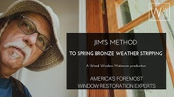 Method to Weather Strip Casement Windows with Spring Bronze, Featuring Jim Baxter