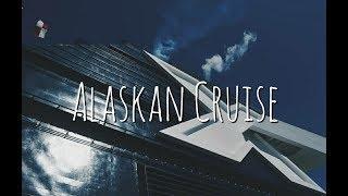ALASKAN CRUISE - Travel Video Montage