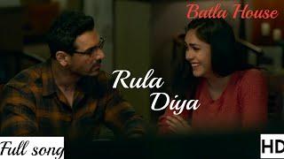 Rula Diya(Batla House)Video Song-Mp3 Song  Ankit Tiwari - Dhvani bhanushali