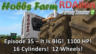farming simulator 17 hobbs farm e35 it s big with 16 cylinders and 1100 hp