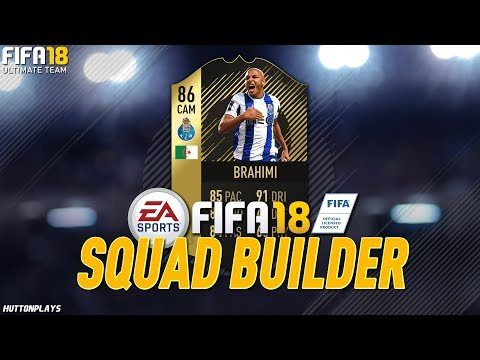 FIFA 18 Squad Builder - HE'S A STEAL FOR UNDER 30K! CHEAP INFORM CAM/LW! w/ SIF Brahimi!
