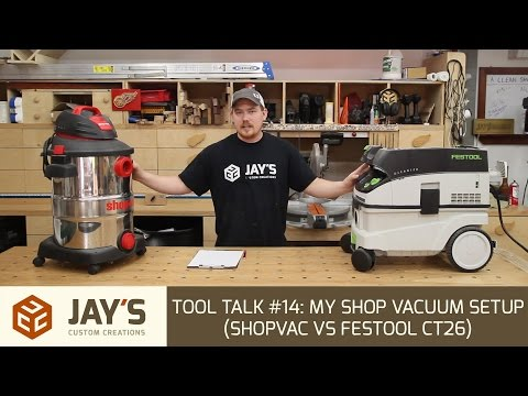 Tool Talk #14: My Shop Vacuum Setup (ShopVac vs Festool CT26)