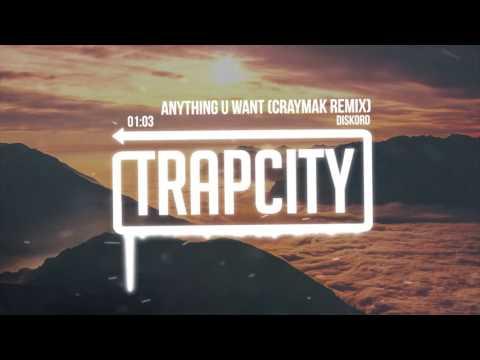 DISKORD - Anything U Want (CRaymak Remix)