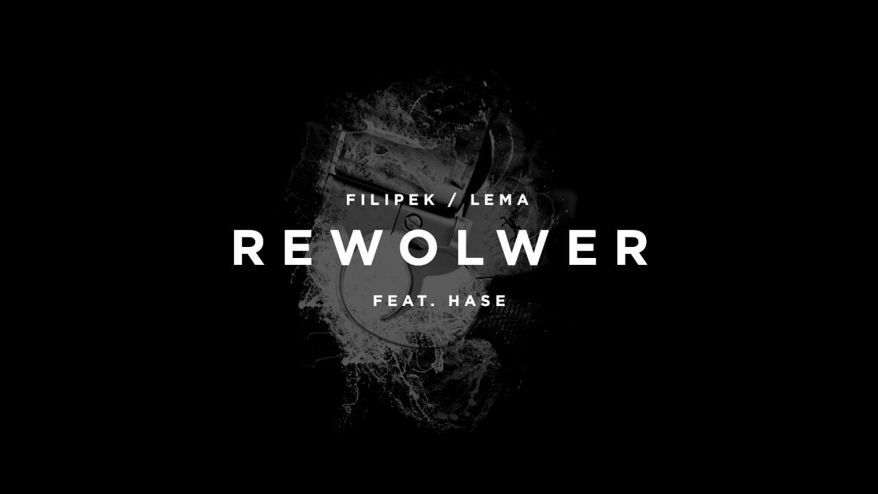 Filipek/Lema ft. Hase – Rewolwer