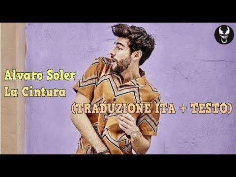 ALVARO SOLER - La Cintura (TRADUZIONE ITA + TESTO) lyrics/letra