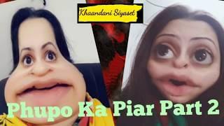 Phupo Ka Piar Part 2 | Khaandani Siyaset