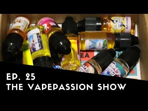 Vape Vlog! The VapePassion Show Episode 25