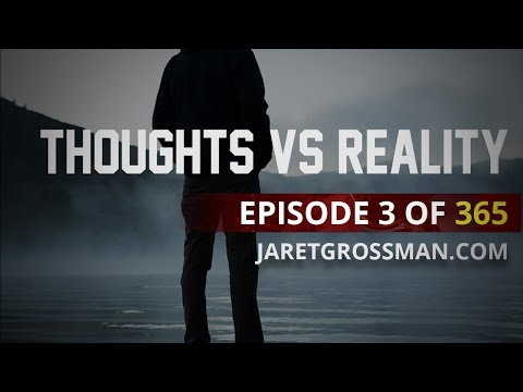 Thoughts vs Reality (#3 of 365)