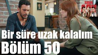 Kiralık Aşk 50. Bölüm - Bir Süre Uzak Kalalım