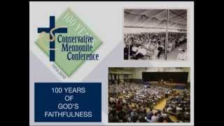 Conservative Mennonite Conference-- 100 years of God