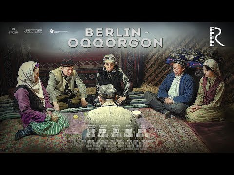 Berlin-Oqqo'rg'on (o'zbek film) | Берлин-Оккургон (узбекфильм) 2018