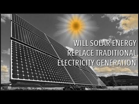 Will Solar Energy Replace Traditional Electricity Generation?