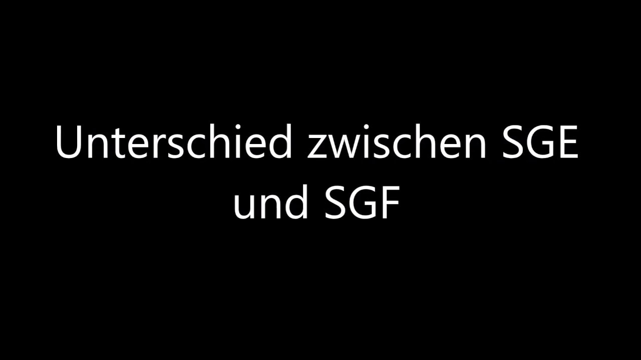 Download Der Unterschied zwischen einer SGE und SGF