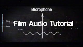 How To Record Sound For Your Film - Filmmaking Tips