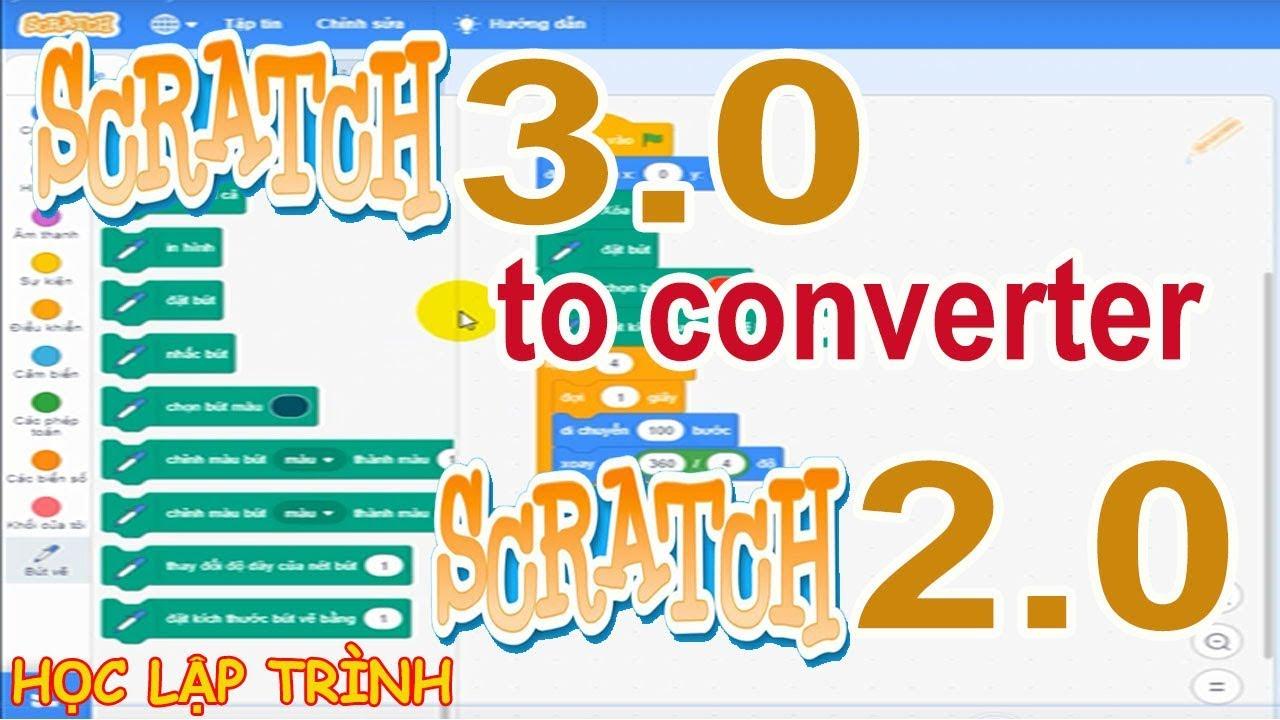 Chuyển Đổi Scratch SB3 to SB2 Converter (working) - Thủ