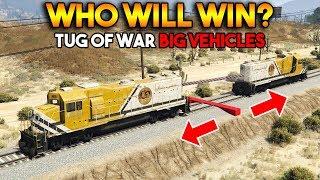 GTA 5 ONLINE : TUG OF WAR BIG VEHICLES (WHO WILL WIN?)