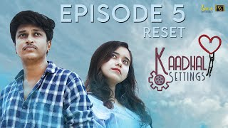 Kaadhal Settings (Ep-5) ❤️ ⚙️ - Reset | Love Comedy Tamil Web Series 2020 | #CinemaCalendar