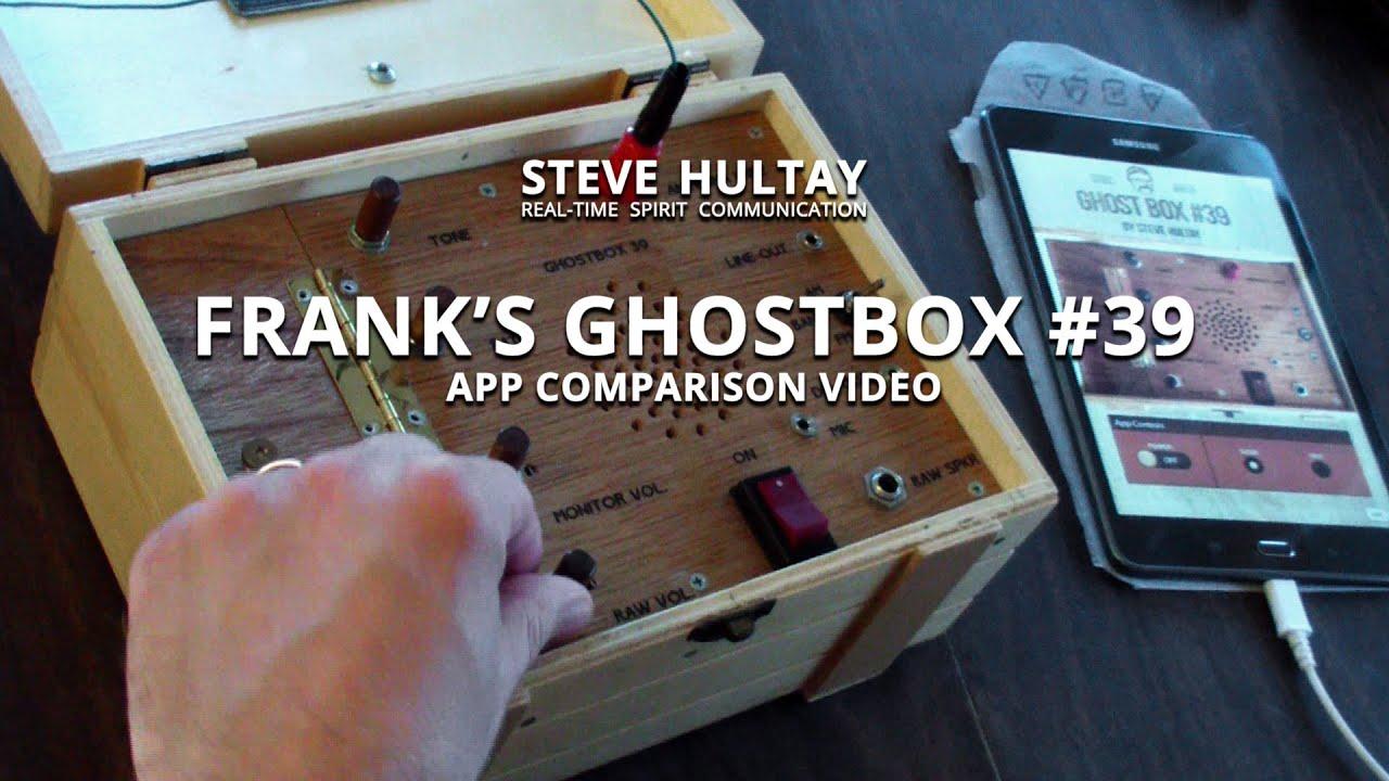 Frank's Ghost Box #39 App Comparison Video by Steve Hultay