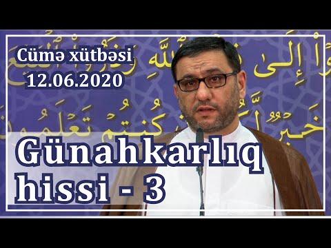 Cümə xütbəsi - Günahkarlıq hissi - 3 (12.06.2020)