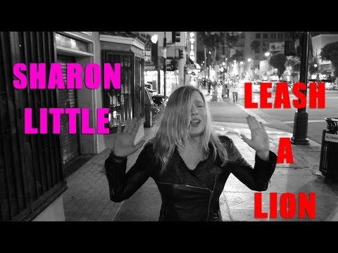 Sharon Little - Leash A Lion [Official Video]