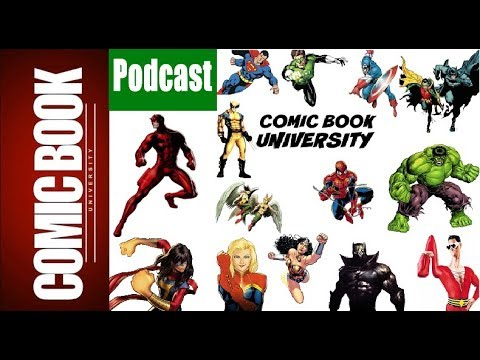 Podcast #28 Weekly News w/ Luis of the Geek Fortress  | COMIC BOOK UNIVERSITY