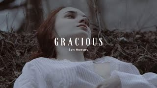 Gracious - Ben Howard ( Sub Español - Lyrics )