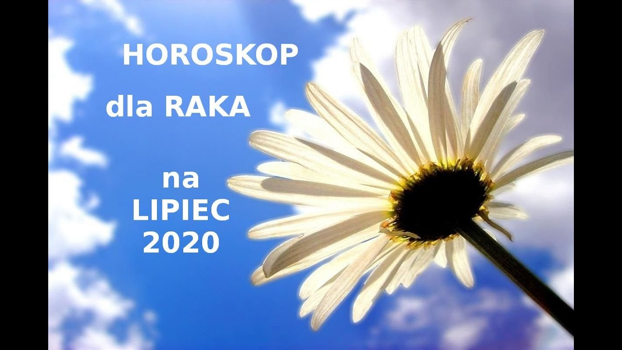 Horoskop dla Raka na lipiec 2020 - dokończenie