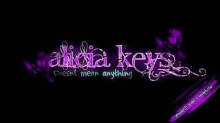 Alicia keys- doesn't mean anything (lyrics)