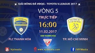 full  thanh hoa vs tp ho chi minh 1-0  vong 5 vleague 2017