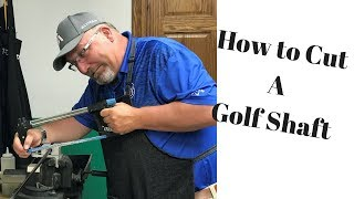 Golf Club Repair - How To cut a Golf Shaft