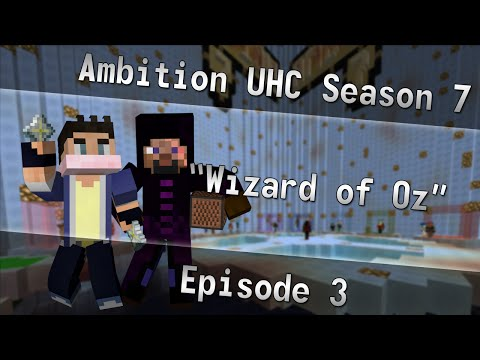 Ambition UHC :: S7E3 :: Wizard of Oz