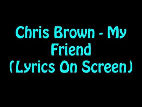 Chris Brown  My Friend Lyrics