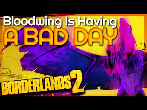 Bloodwing Is Having A Bad Day | 4K | Borderlands 2 #12
