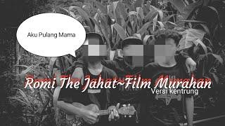 Romi the jahat~film murahan