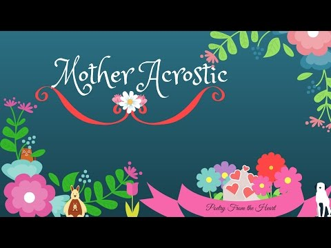 Mother Acrostic 1