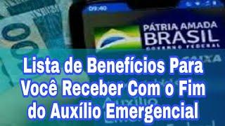 Lista de Benefícios Para Você Receber Com o Fim do Auxílio Emergencial