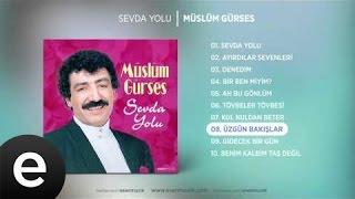 Üzgün Bakışlar (Müslüm Gürses) Official Audio #üzgünbakışlar #müslümgürses - Esen Müzik