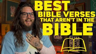 Best Bible Verses That AREN'T In The Bible