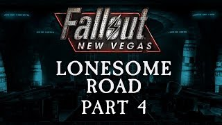 Fallout: New Vegas - Lonesome Road - Part 4 - Road to Ruin
