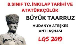 LGS 2019 BÜYÜK TAARRUZ - MUDANYA ATEŞKES ANTLAŞMASI